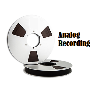 Reel to Reel - Analog Recording