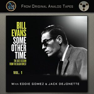 Bill Evans - Some Other Time: The Lost Session from The Black Forest Vol.1
